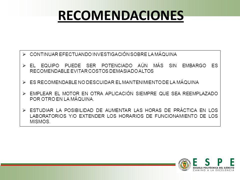 RECOMENDACIONES CONTINUAR EFECTUANDO INVESTIGACIÓN SOBRE LA MÁQUINA
