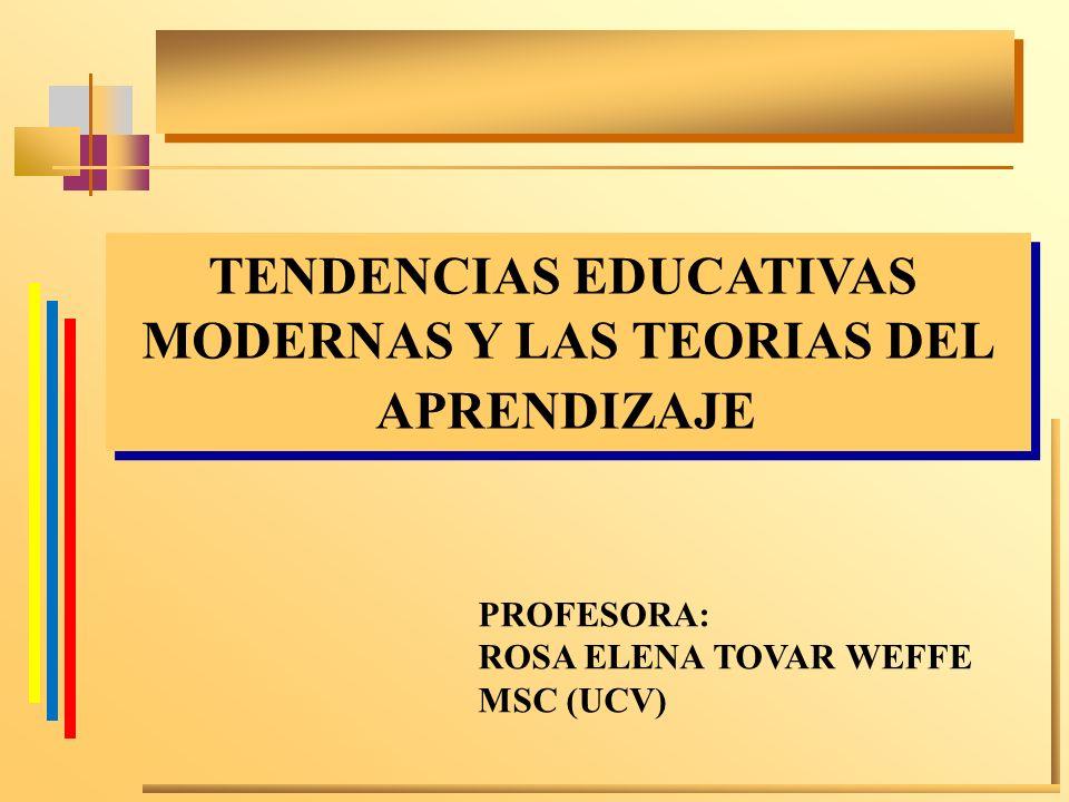 TENDENCIAS EDUCATIVAS MODERNAS Y LAS TEORIAS DEL