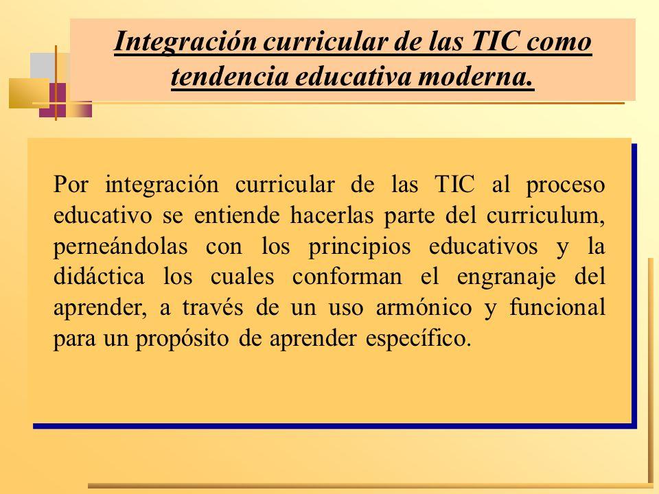Integración curricular de las TIC como tendencia educativa moderna.