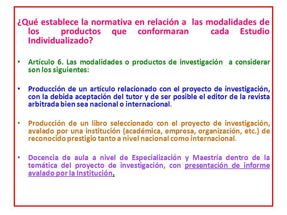 ¿Qué establece la normativa en relación a las modalidades de los productos que conformaran cada Estudio Individualizado