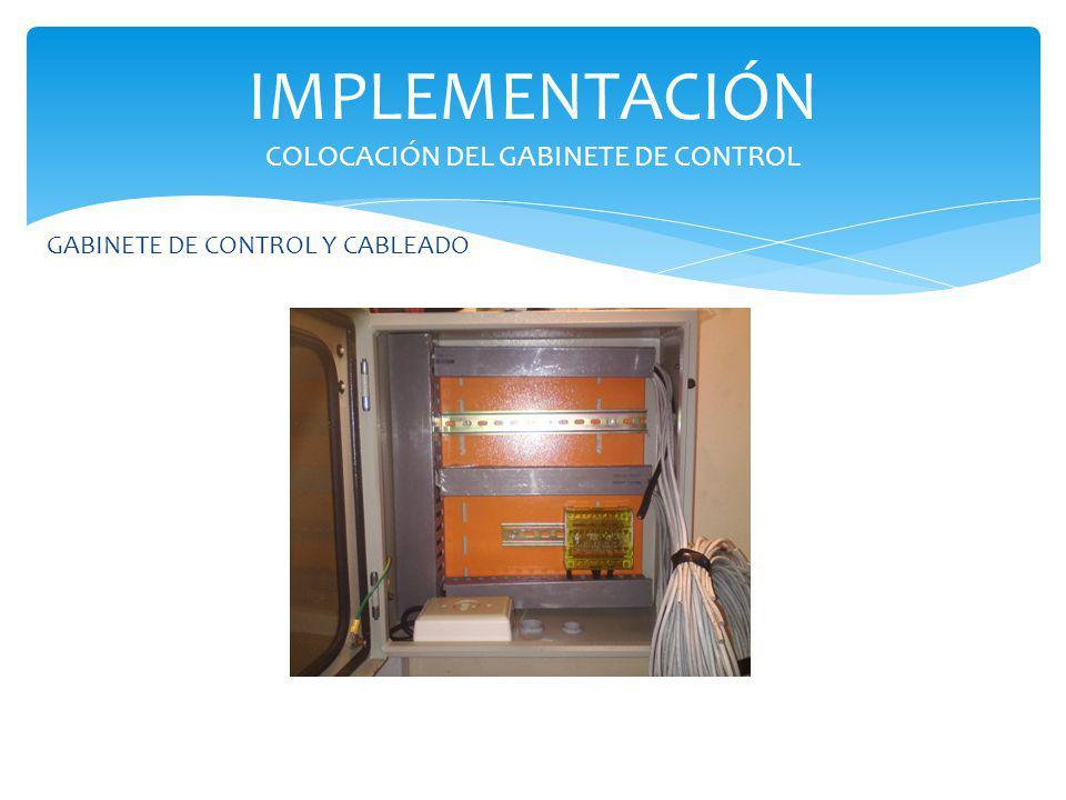 IMPLEMENTACIÓN COLOCACIÓN DEL GABINETE DE CONTROL