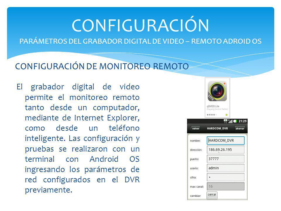 CONFIGURACIÓN PARÁMETROS DEL GRABADOR DIGITAL DE VIDEO – REMOTO ADROID OS