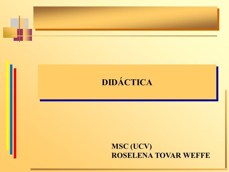 DIDÁCTICA MSC (UCV) ROSELENA TOVAR WEFFE