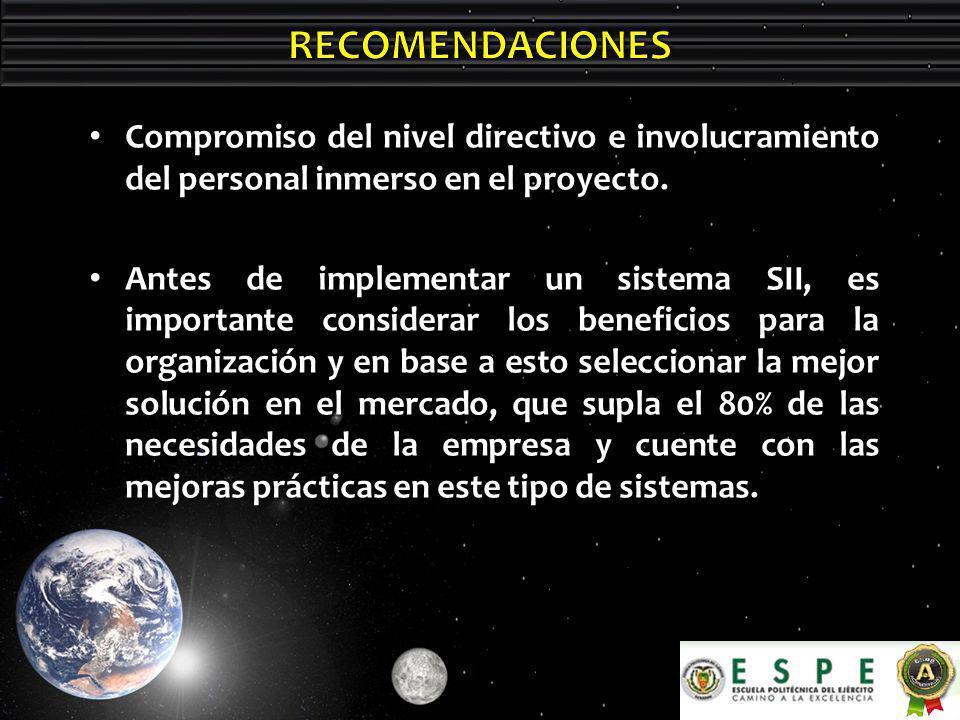 RECOMENDACIONES Compromiso del nivel directivo e involucramiento del personal inmerso en el proyecto.
