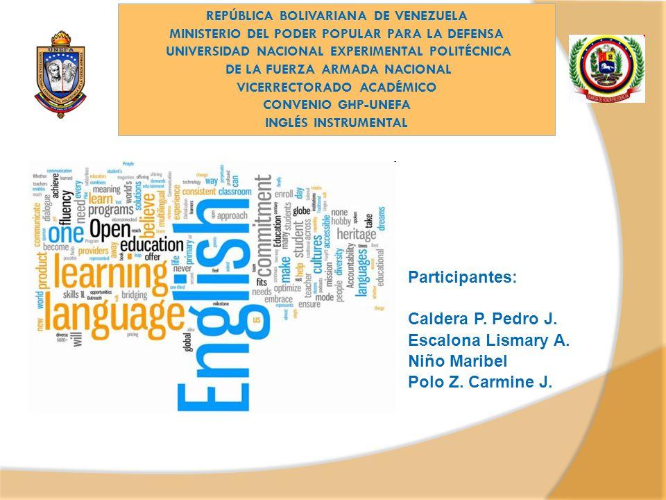 Participantes: Caldera P. Pedro J. Escalona Lismary A. Niño Maribel