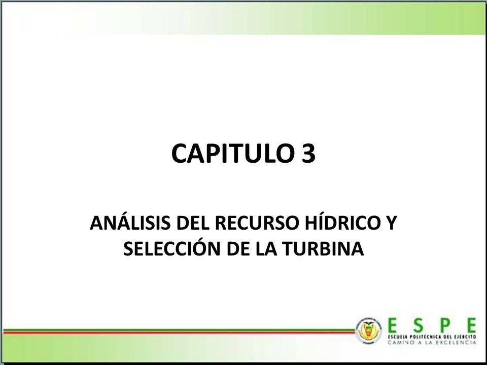 ANÁLISIS DEL RECURSO HÍDRICO Y SELECCIÓN DE LA TURBINA