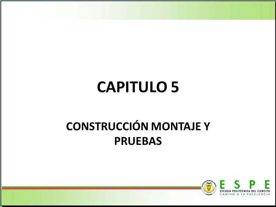 CONSTRUCCIÓN MONTAJE Y PRUEBAS