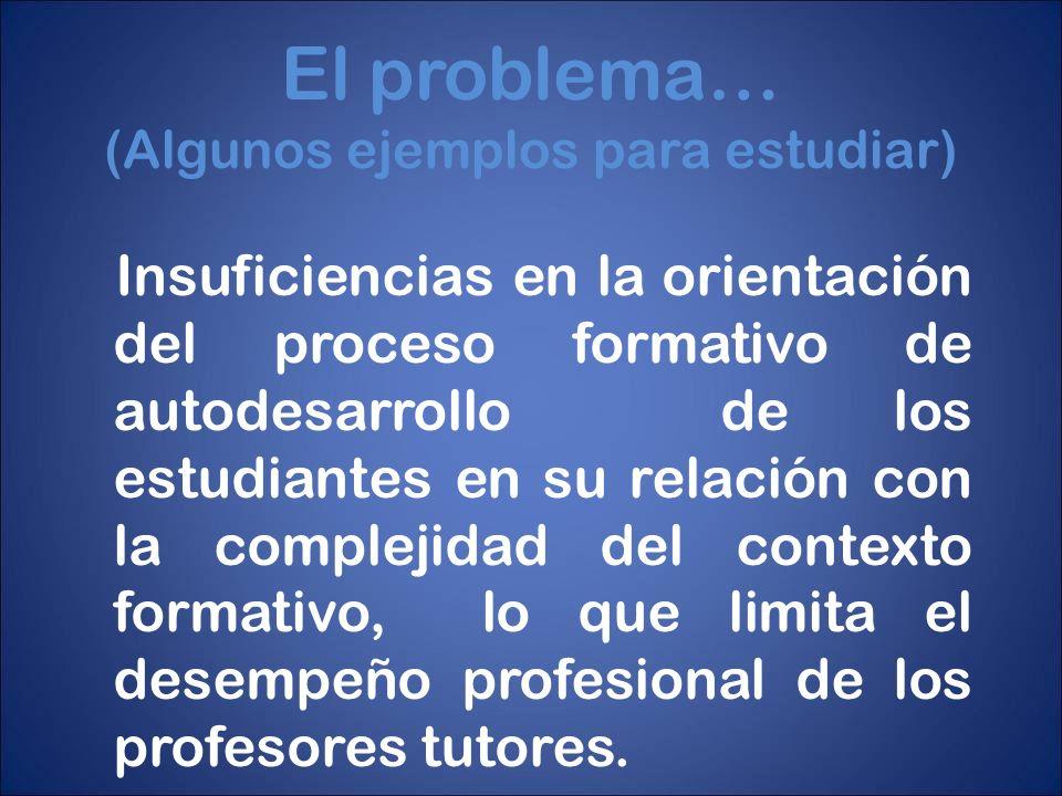 El problema… (Algunos ejemplos para estudiar)