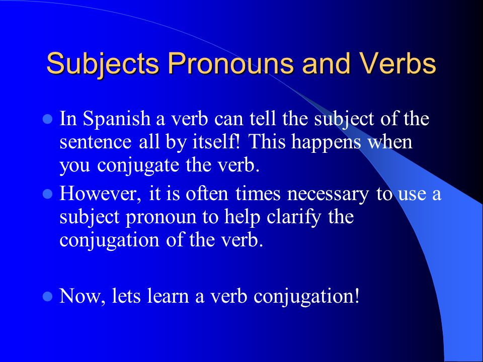 Subjects Pronouns and Verbs