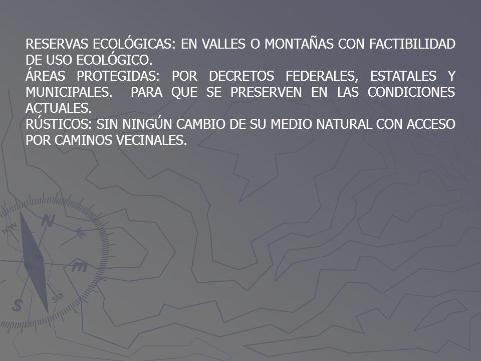 RESERVAS ECOLÓGICAS: EN VALLES O MONTAÑAS CON FACTIBILIDAD DE USO ECOLÓGICO.