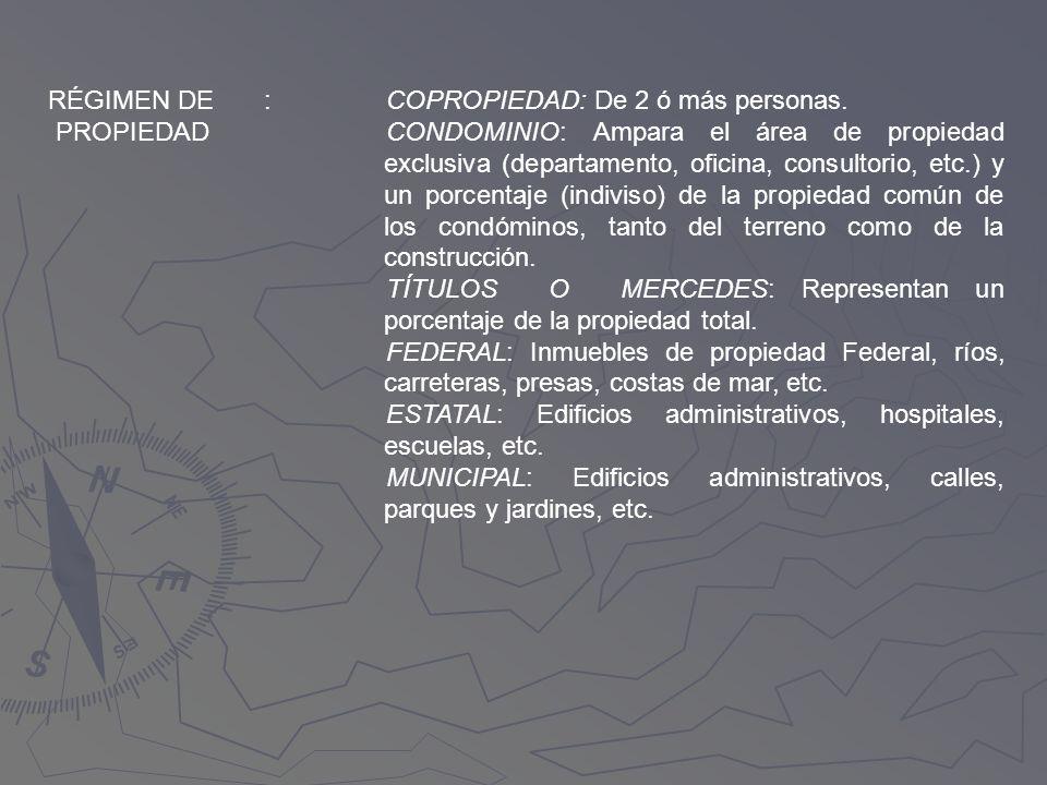 RÉGIMEN DE PROPIEDAD. : COPROPIEDAD: De 2 ó más personas.
