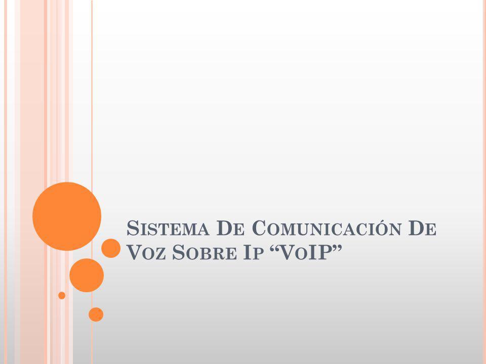 Sistema De Comunicación De Voz Sobre Ip VoIP
