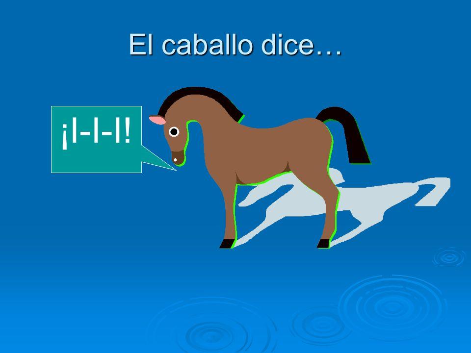 El caballo dice… ¡I-I-I!