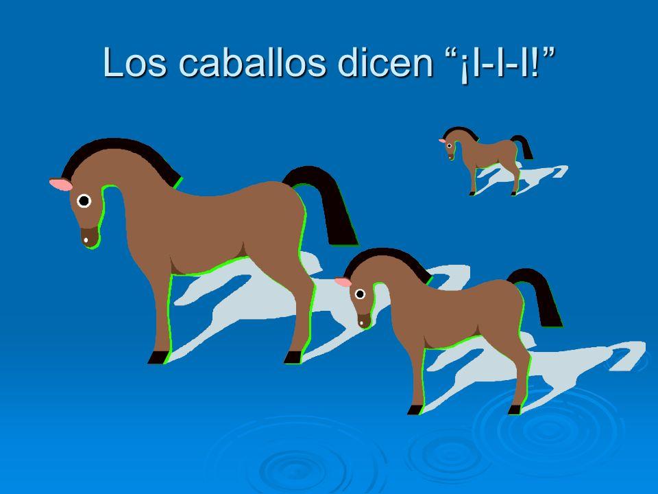 Los caballos dicen ¡I-I-I!
