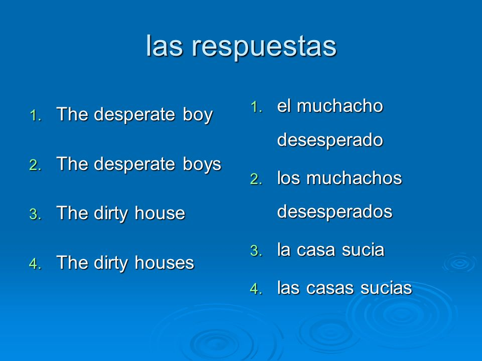 las respuestas The desperate boy The desperate boys The dirty house