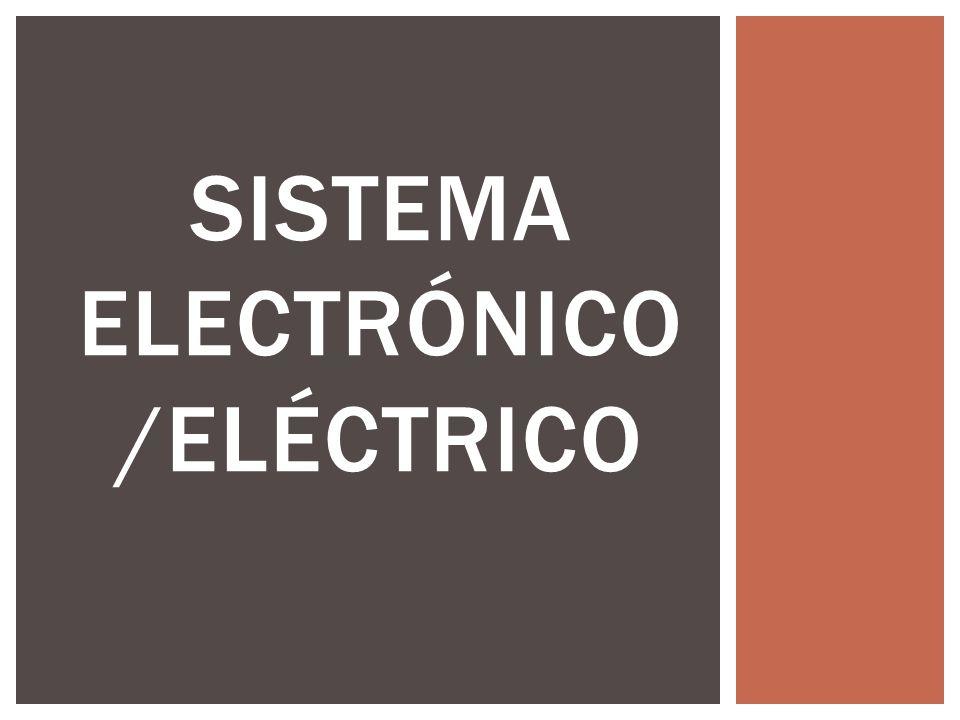 SISTEMA ELECTRÓNICO/ELÉCTRICO