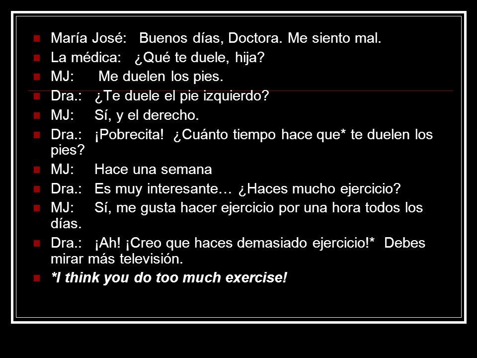 María José: Buenos días, Doctora. Me siento mal.
