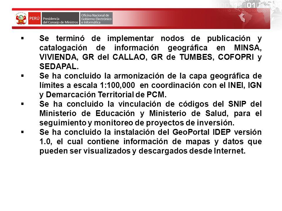 Se terminó de implementar nodos de publicación y catalogación de información geográfica en MINSA, VIVIENDA, GR del CALLAO, GR de TUMBES, COFOPRI y SEDAPAL.
