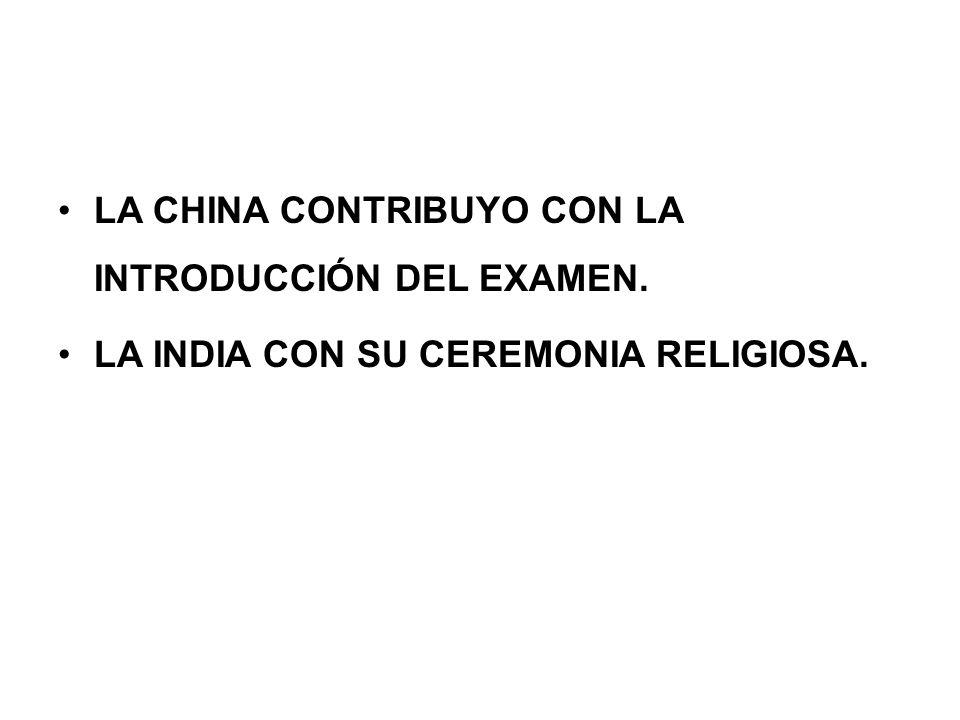 LA CHINA CONTRIBUYO CON LA INTRODUCCIÓN DEL EXAMEN.