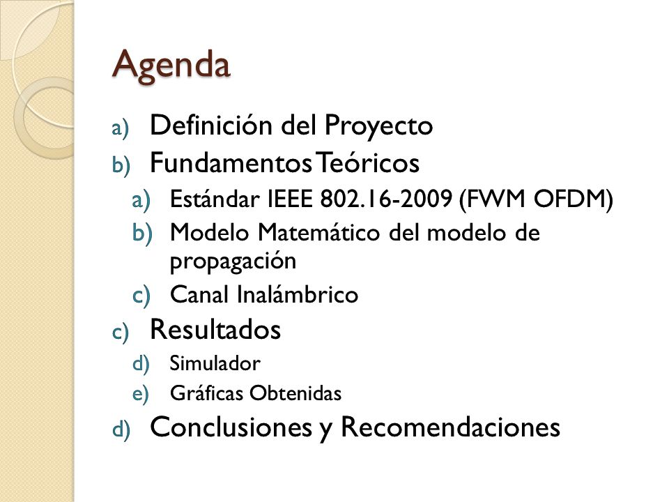 Agenda Definición del Proyecto Fundamentos Teóricos Resultados