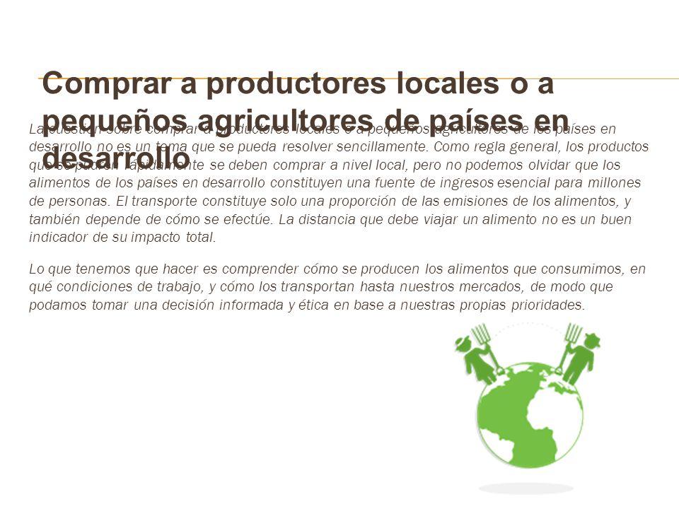 Comprar a productores locales o a pequeños agricultores de países en desarrollo