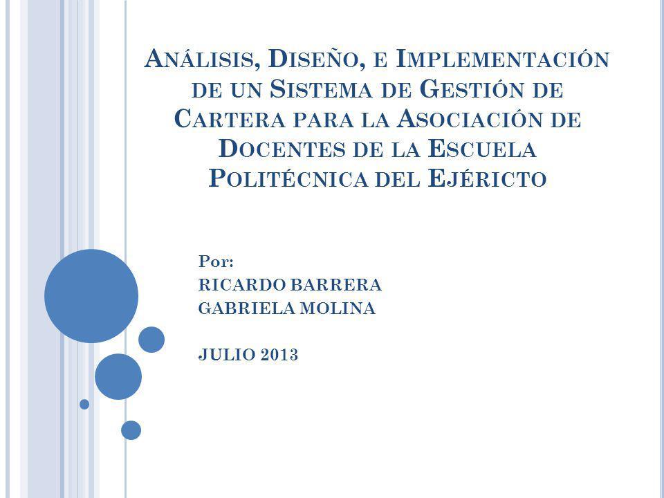 Por: RICARDO BARRERA GABRIELA MOLINA JULIO 2013