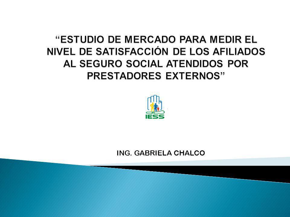 ESTUDIO DE MERCADO PARA MEDIR EL NIVEL DE SATISFACCIÓN DE LOS AFILIADOS AL SEGURO SOCIAL ATENDIDOS POR PRESTADORES EXTERNOS