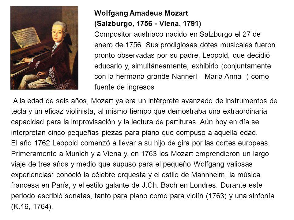 Wolfgang Amadeus Mozart (Salzburgo, 1756 - Viena, 1791)