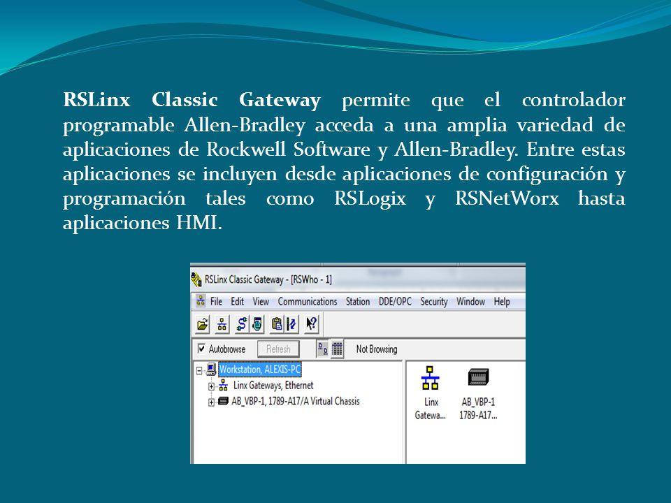 RSLinx Classic Gateway permite que el controlador programable Allen-Bradley acceda a una amplia variedad de aplicaciones de Rockwell Software y Allen-Bradley.
