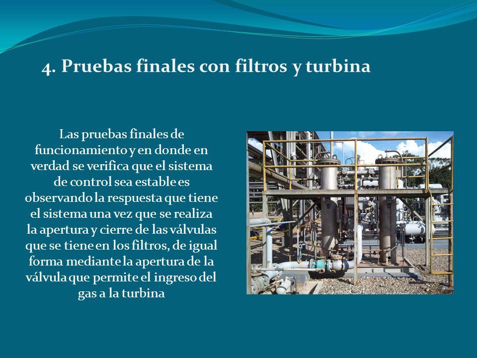 4. Pruebas finales con filtros y turbina