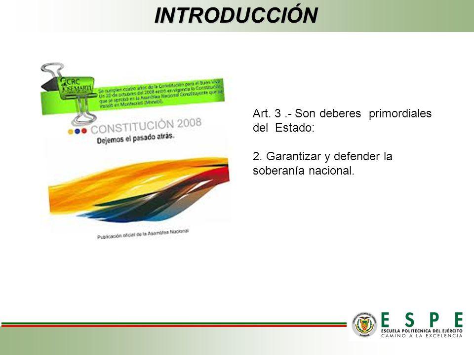 INTRODUCCIÓN Art. 3 .- Son deberes primordiales del Estado: