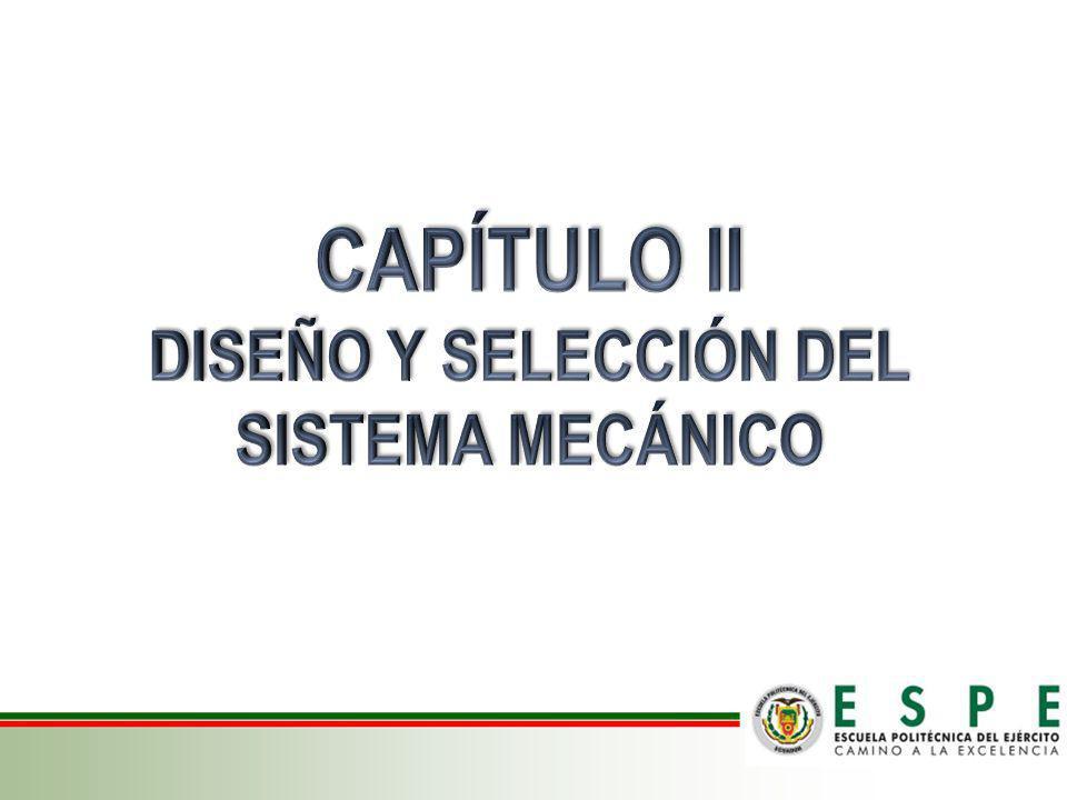 DISEÑO Y SELECCIÓN DEL SISTEMA MECÁNICO