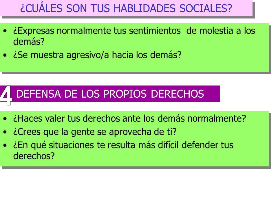 4 ¿CUÁLES SON TUS HABLIDADES SOCIALES DEFENSA DE LOS PROPIOS DERECHOS