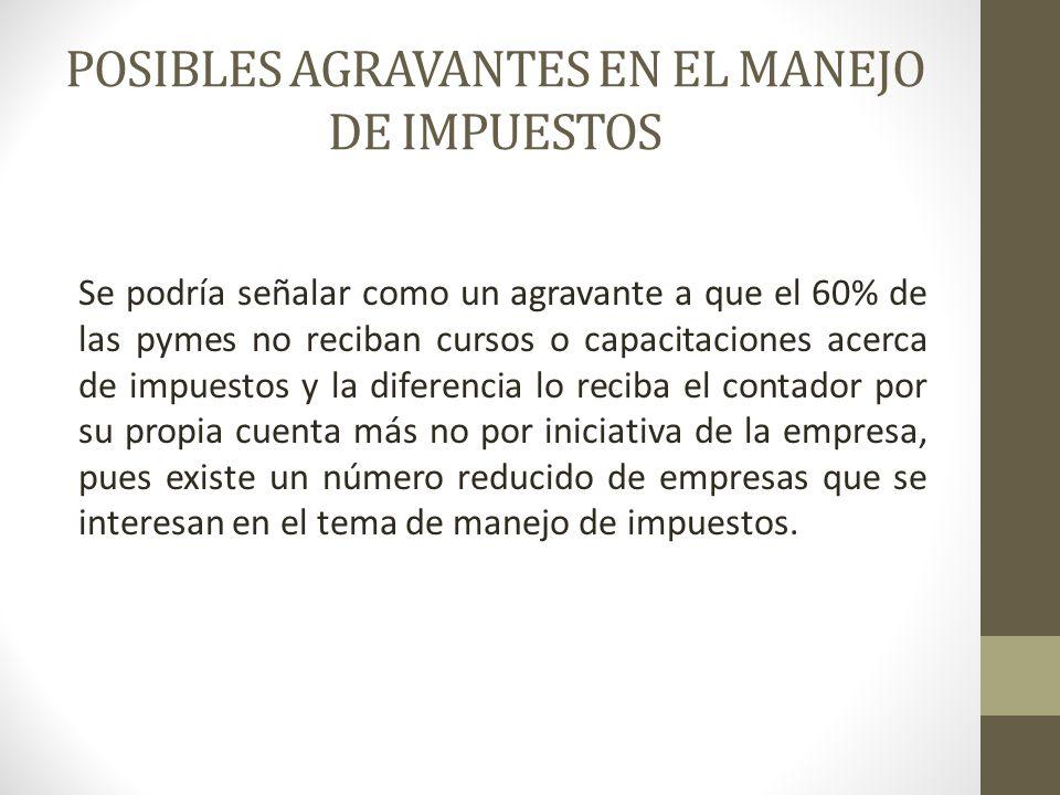 POSIBLES AGRAVANTES EN EL MANEJO DE IMPUESTOS