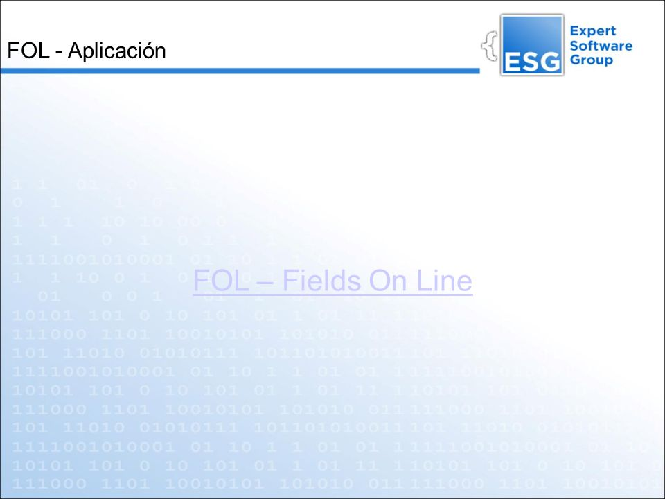 FOL - Aplicación FOL – Fields On Line