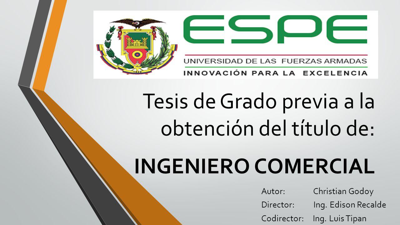 Tesis de Grado previa a la obtención del título de: INGENIERO COMERCIAL