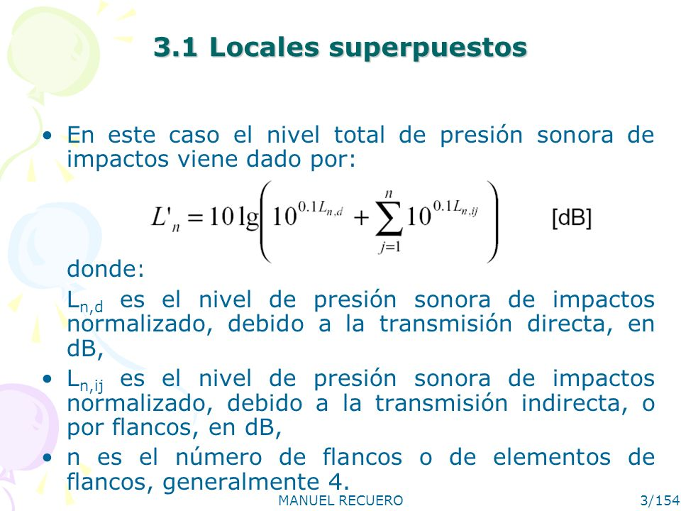 3.1 Locales superpuestos En este caso el nivel total de presión sonora de impactos viene dado por: donde: