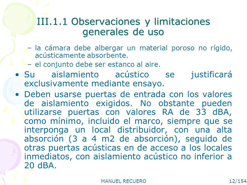 III.1.1 Observaciones y limitaciones generales de uso