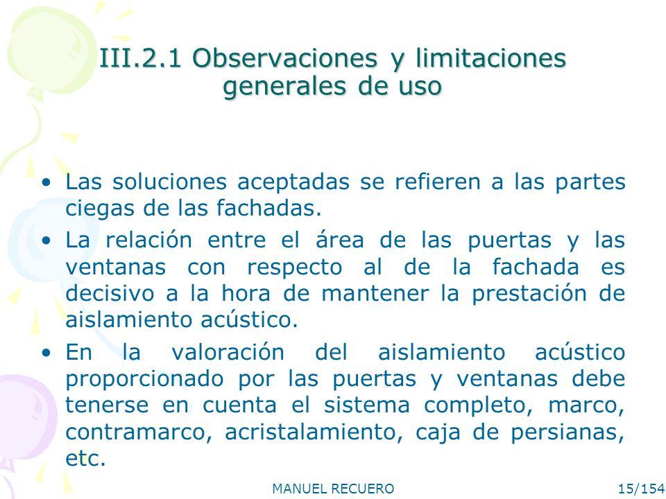 III.2.1 Observaciones y limitaciones generales de uso