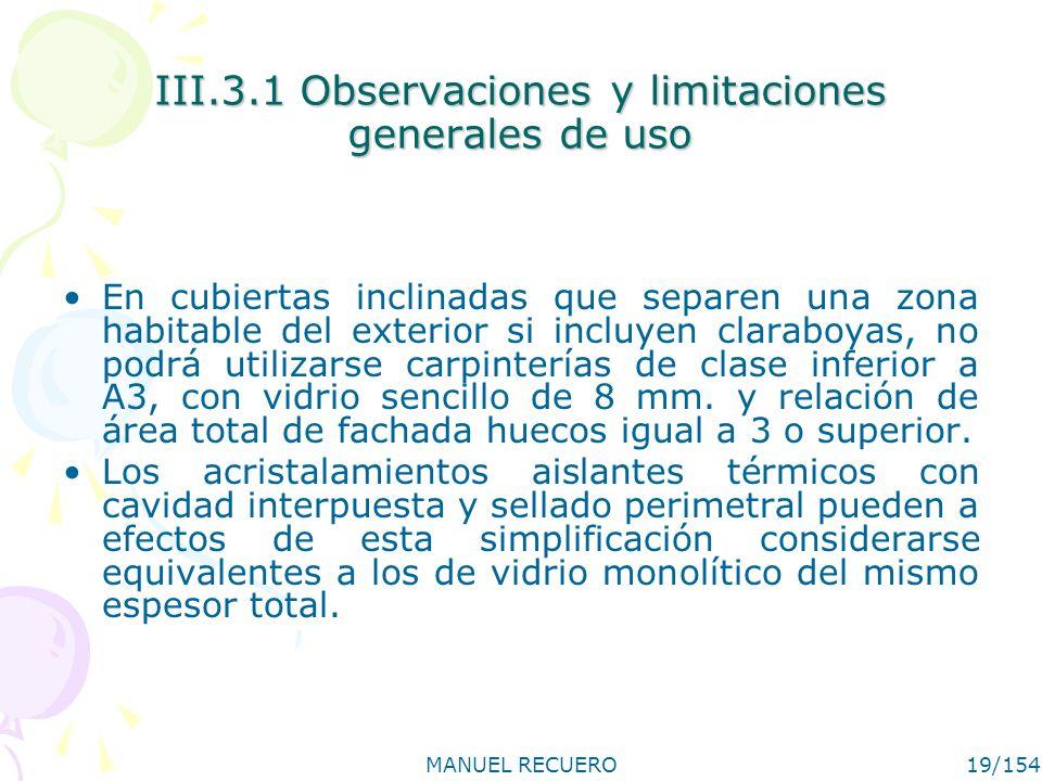 III.3.1 Observaciones y limitaciones generales de uso