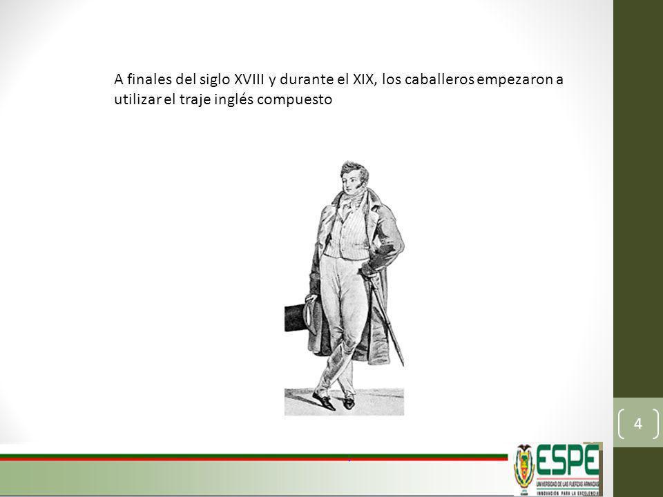 A finales del siglo XVIII y durante el XIX, los caballeros empezaron a utilizar el traje inglés compuesto