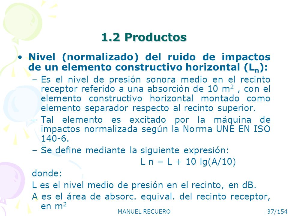 1.2 Productos Nivel (normalizado) del ruido de impactos de un elemento constructivo horizontal (Ln):
