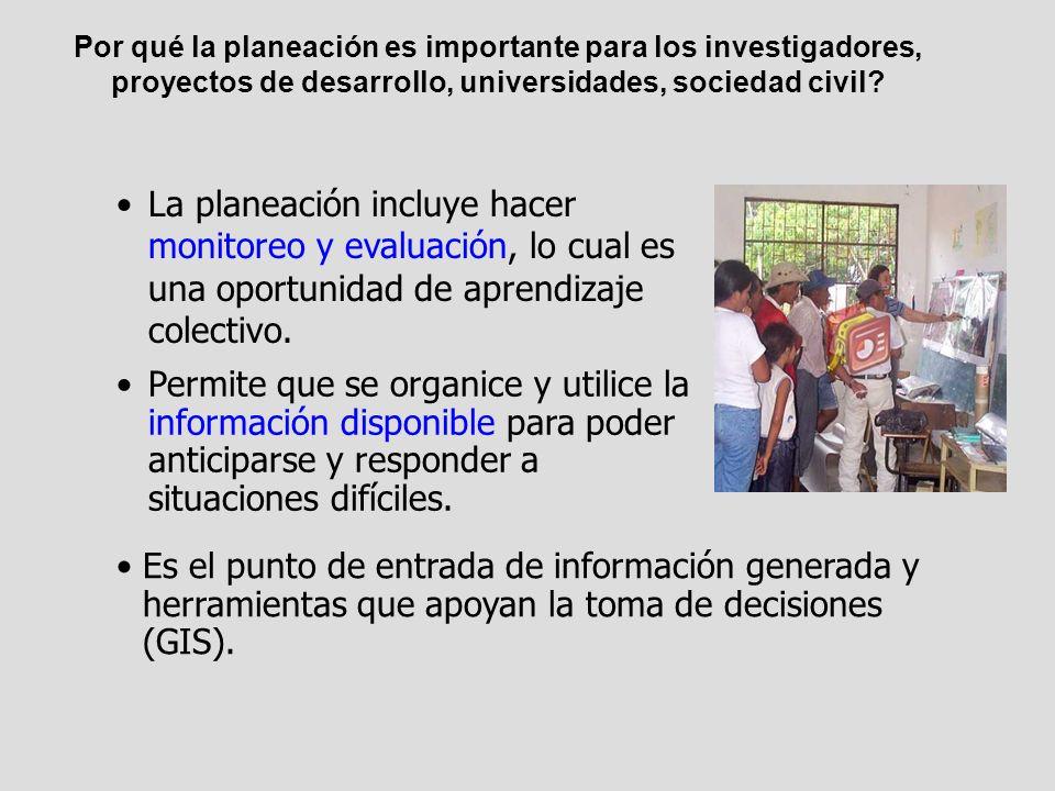 Por qué la planeación es importante para los investigadores, proyectos de desarrollo, universidades, sociedad civil