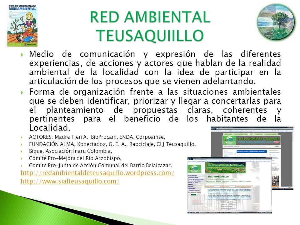 Medio de comunicación y expresión de las diferentes experiencias, de acciones y actores que hablan de la realidad ambiental de la localidad con la idea de participar en la articulación de los procesos que se vienen adelantando.