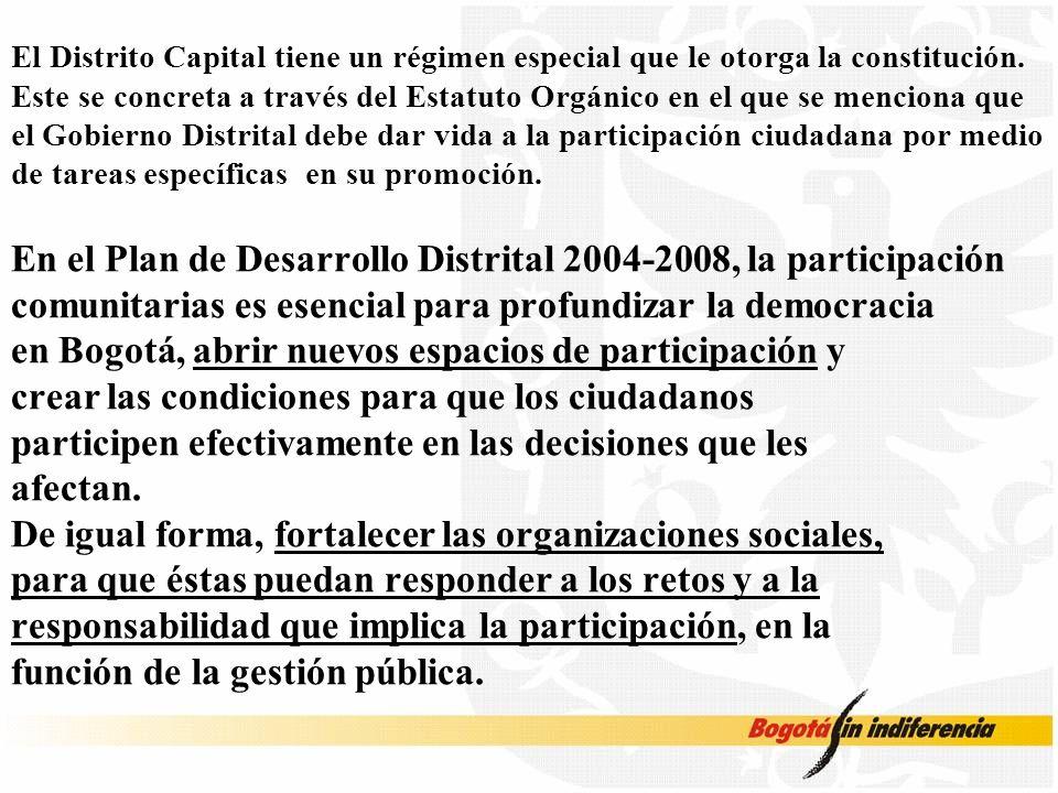 En el Plan de Desarrollo Distrital 2004-2008, la participación