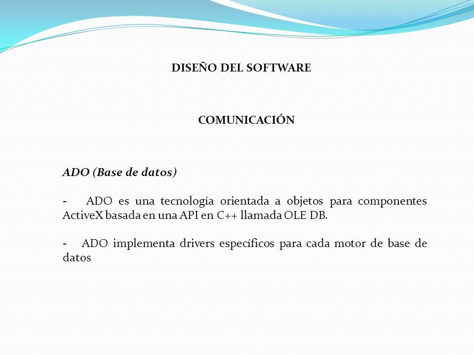 DISEÑO DEL SOFTWARE COMUNICACIÓN. ADO (Base de datos)