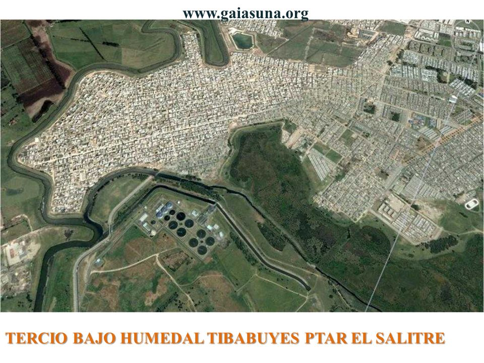 www.gaiasuna.org TERCIO BAJO HUMEDAL TIBABUYES PTAR EL SALITRE