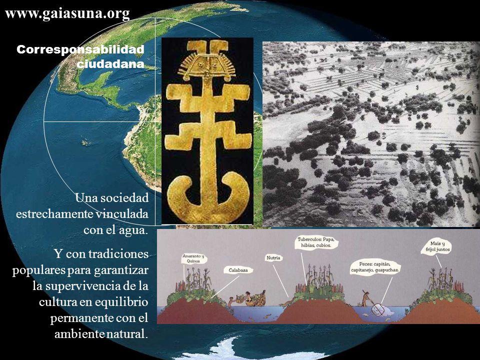 www.gaiasuna.org Una sociedad estrechamente vinculada con el agua.