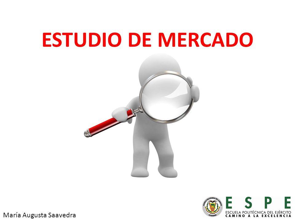 ESTUDIO DE MERCADO María Augusta Saavedra