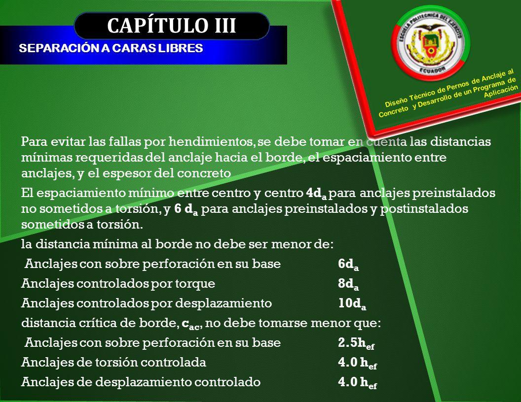 CAPÍTULO III SEPARACIÓN A CARAS LIBRES. Diseño Técnico de Pernos de Anclaje al Concreto y Desarrollo de un Programa de Aplicación.